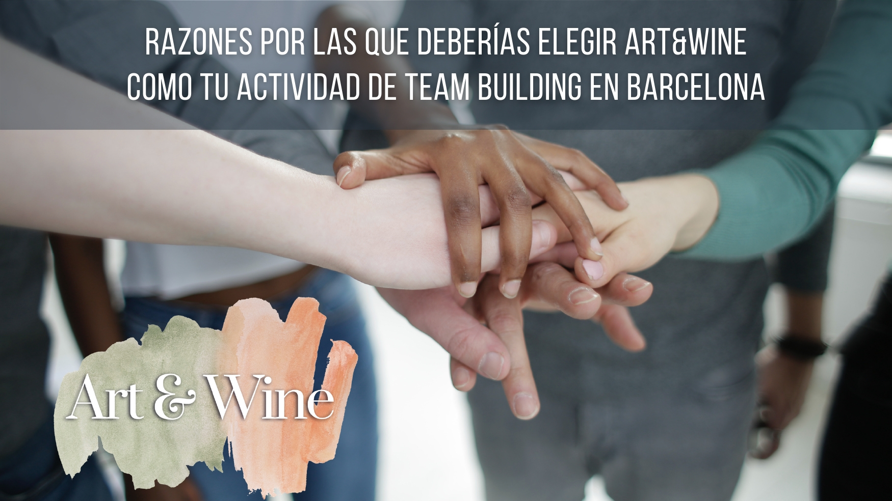 5 razones por las que deberías elegir Art&Wine como tu actividad de team building en Barcelona