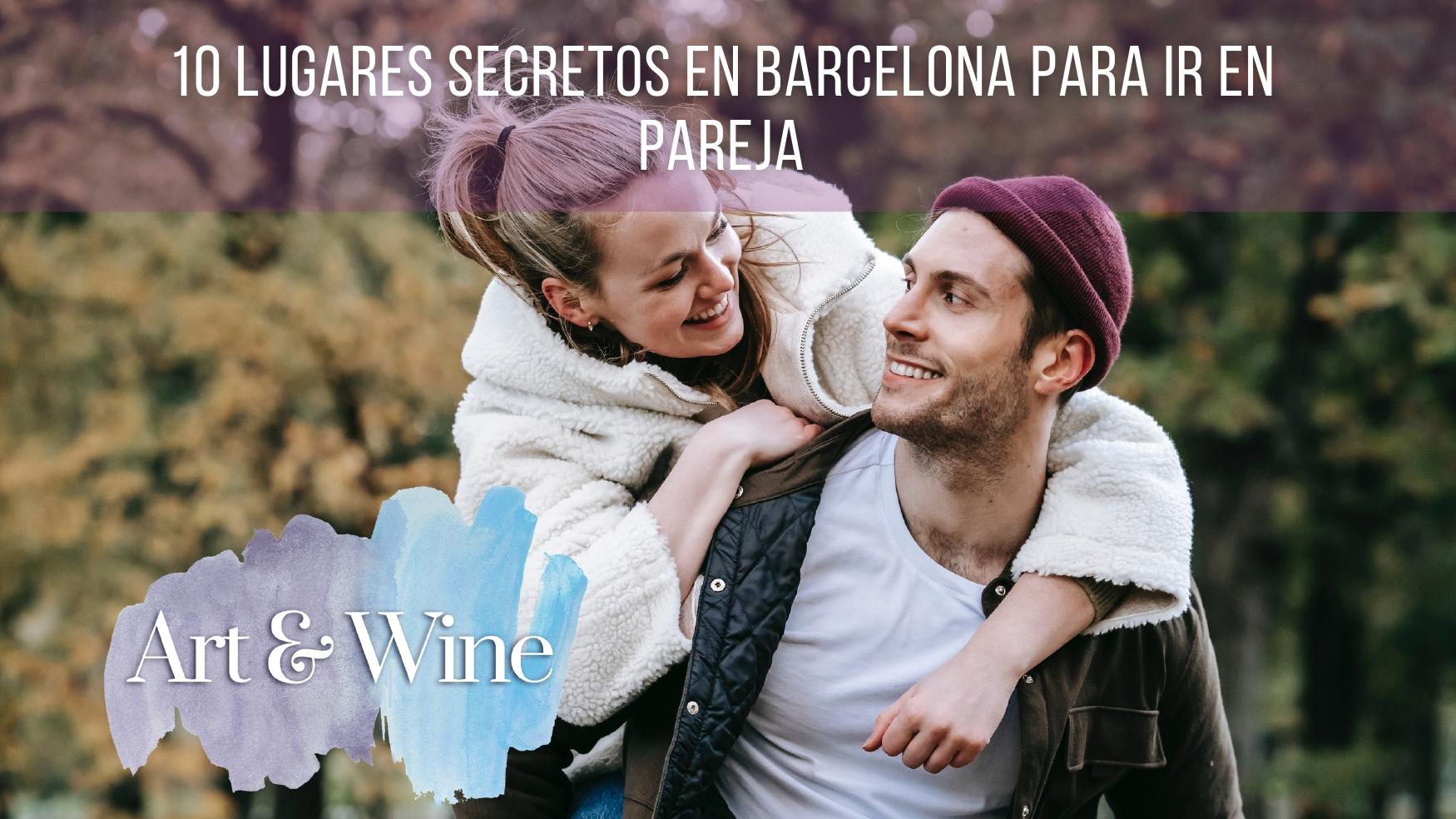 10 Lugares Secretos en Barcelona para ir en Pareja